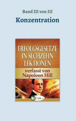 Erfolgsgesetze in sechzehn Lektionen de Napoleon Hill
