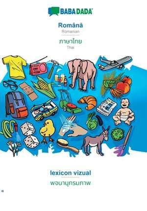 BABADADA, Româna - Thai (in thai script), lexicon vizual - visual dictionary (in thai script) de  Babadada Gmbh