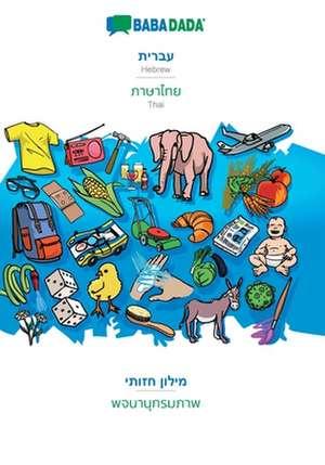 BABADADA, Hebrew (in hebrew script) - Thai (in thai script), visual dictionary (in hebrew script) - visual dictionary (in thai script) de  Babadada Gmbh