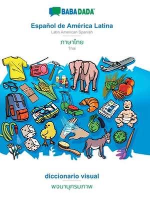 BABADADA, Español de América Latina - Thai (in thai script), diccionario visual - visual dictionary (in thai script) de  Babadada Gmbh