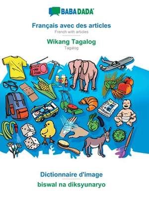 BABADADA, Français avec des articles - Wikang Tagalog, Dictionnaire d'image - biswal na diksyunaryo de  Babadada Gmbh