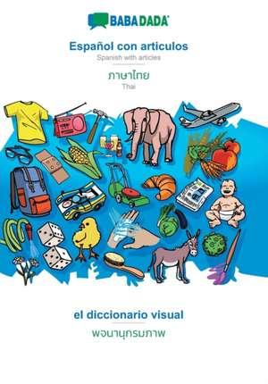 BABADADA, Español con articulos - Thai (in thai script), el diccionario visual - visual dictionary (in thai script) de  Babadada Gmbh