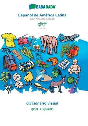 BABADADA, Español de América Latina - Hindi (in devanagari script), diccionario visual - visual dictionary (in devanagari script) de  Babadada Gmbh
