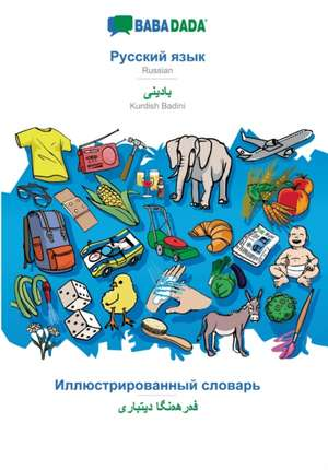 BABADADA, Russian (in cyrillic script) - Kurdî Kurmancî, visual dictionary (in cyrillic script) - ferhenga dîtbarî de  Babadada Gmbh