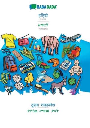 BABADADA, Hindi (in devanagari script) - Amharic (in Ge¿ez script), visual dictionary (in devanagari script) - visual dictionary (in Ge¿ez script) de  Babadada Gmbh