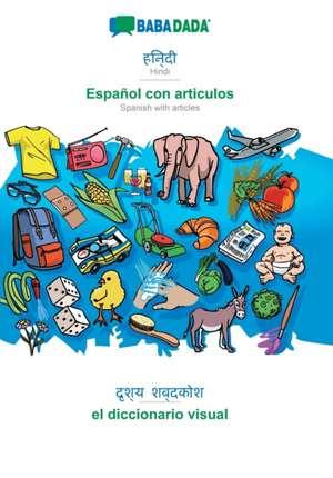 BABADADA, Hindi (in devanagari script) - Español con articulos, visual dictionary (in devanagari script) - el diccionario visual de  Babadada Gmbh