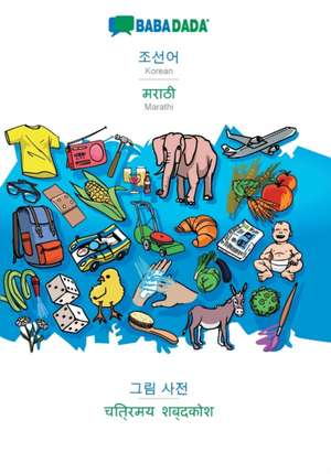 BABADADA, Korean (in Hangul script) - Marathi (in devanagari script), visual dictionary (in Hangul script) - visual dictionary (in devanagari script) de  Babadada Gmbh