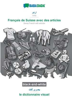 BABADADA black-and-white, Urdu (in arabic script) - Français de Suisse avec des articles, visual dictionary (in arabic script) - le dictionnaire visuel de  Babadada Gmbh