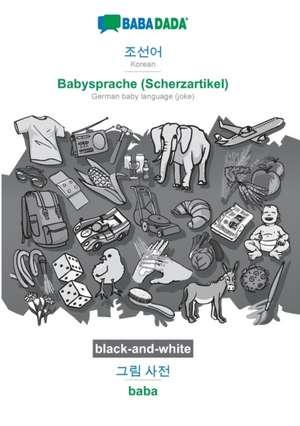 BABADADA black-and-white, Korean (in Hangul script) - Babysprache (Scherzartikel), visual dictionary (in Hangul script) - baba de  Babadada Gmbh
