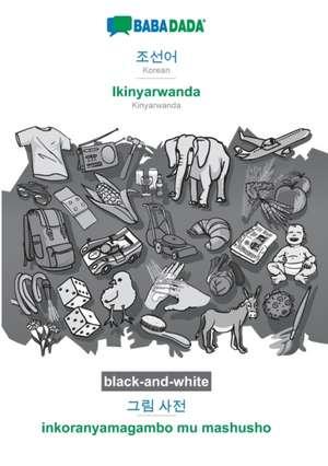 BABADADA black-and-white, Korean (in Hangul script) - Ikinyarwanda, visual dictionary (in Hangul script) - inkoranyamagambo mu mashusho de  Babadada Gmbh