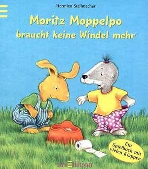 Moritz Moppelpo braucht keine Windel mehr de Hermien Stellmacher