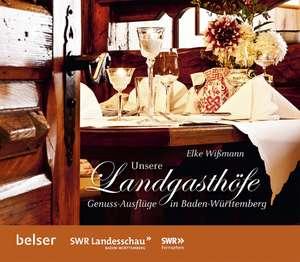 Unsere Landgasthoefe: Genuss-Ausfluege in Baden-Wuerttemberg