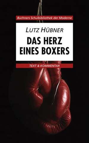 Das Herz eines Boxers. Text und Kommentar