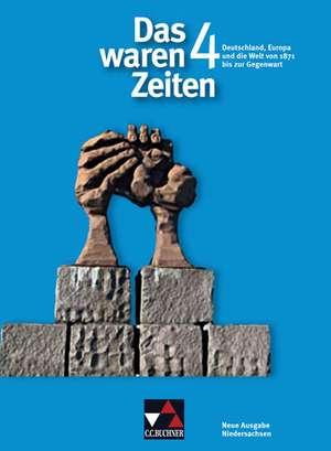 Das waren Zeiten 4. Neue Ausgabe Niedersachsen