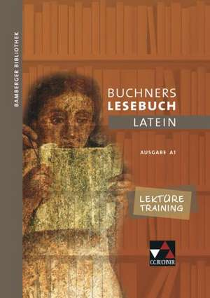 Bamberger Bibliothek 1 Buchners Lesebuch Latein A 1. Lektueretraining