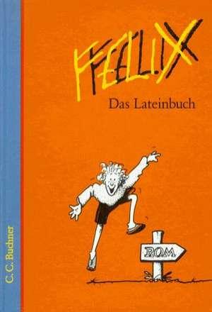 Felix. Ausgabe A. Das Lateinbuch