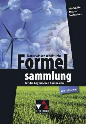 Naturwissenschaftliche Formelsammlung fuer die bayerischen Gymnasien