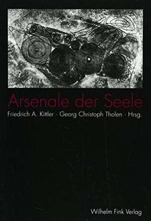 Arsenale der Seele de Friedrich A. Kittler