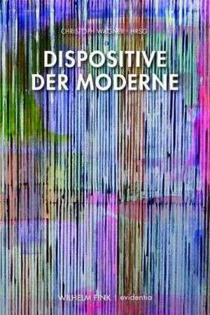 Dispositive der Moderne