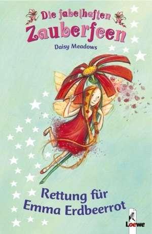Die fabelhaften Zauberfeen 01. Rettung für Emma Erdbeerrot de Daisy Meadows