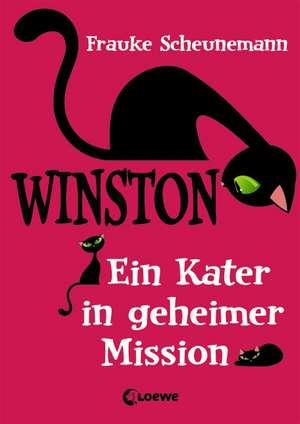 Winston. Ein Kater in geheimer Mission