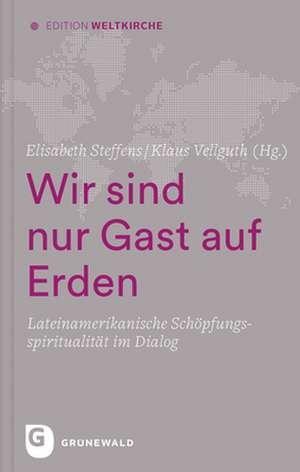Wir sind nur Gast auf Erden de Elisabeth Steffens