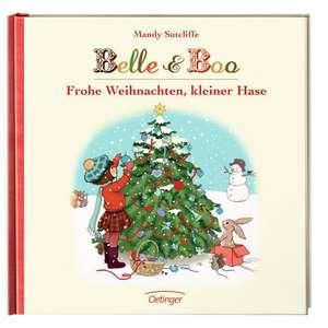 Belle & Boo. Frohe Weihnachten, kleiner Hase