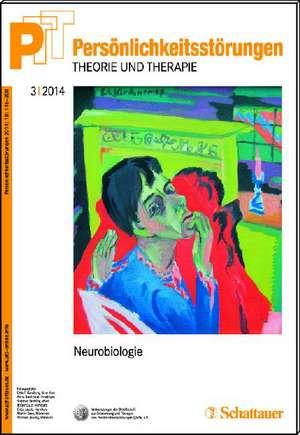 Persoenlichkeitsstoerungen PTT/ Persoenlichkeitsstoerungen - Theorie und Therapie, Bd. 3/2014: Neurobiologie