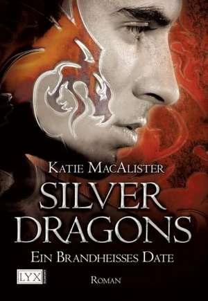 Silver Dragons 01. Ein brandheisses Date