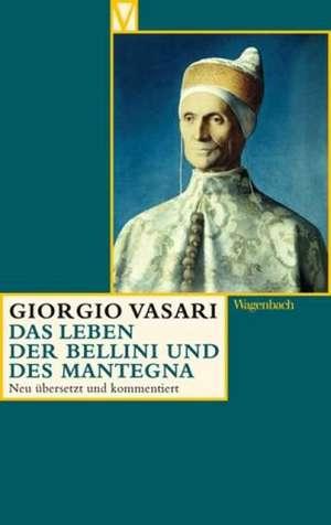 Das Leben der  Bellini und des Mantegna de Giorgio Vasari