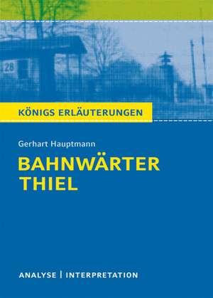 Bahnwaerter Thiel von Gerhart Hauptmann. Textanalyse und Interpretation