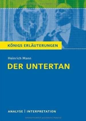 Der Untertan. Textanalyse und Interpretation zu Heinrich Mann