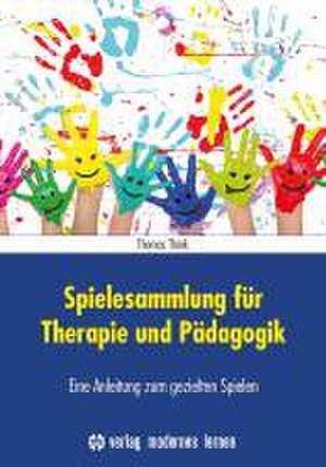 Spielesammlung fuer Therapie und Paedagogik