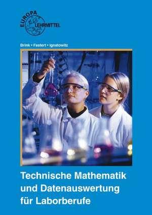 Technische Mathematik und Datenauswertung fuer Laborberufe