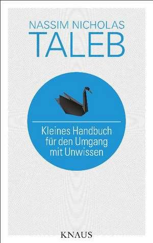Kleines Handbuch für den Umgang mit Unwissen de Nassim Nicholas Taleb