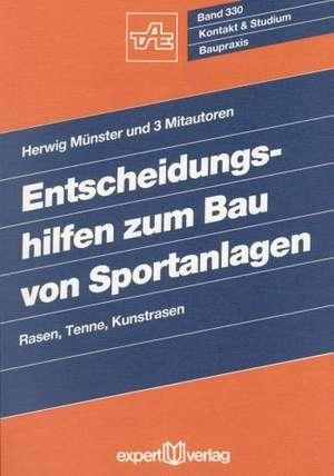 Entscheidungshilfen zum Bau von Sportanlagen de Herwig Münster