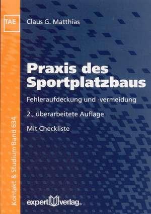 Praxis des Sportplatzbaus de Claus G. Matthias