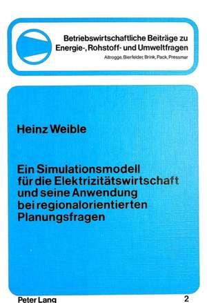 Ein Simulationsmodell Fuer Die Elektrizitaetswirtschaft Und Seine Anwendung Bei Regionalorientierten Planungsfragen