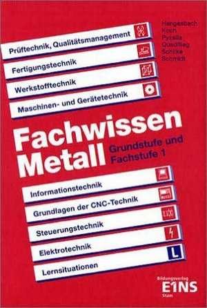 Fachwissen Metall. Grundstufe und Fachstufe 1: Schuelerband