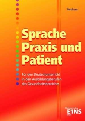 Sprache, Praxis und Patient. Schuelerband