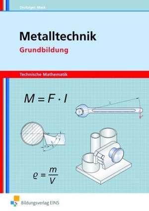 Metalltechnik Technische Mathematik. Grundbildung. Schuelerband