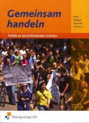 Gemeinsam handeln - Politik an berufsbildenden Schulen. Schuelerband