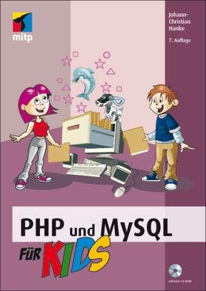PHP und MySQL für Kids de Johann-Christian Hanke