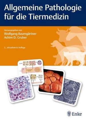 Allgemeine Pathologie fuer die Tiermedizin