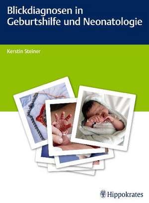 Blickdiagnosen in Geburtshilfe und Neonatologie