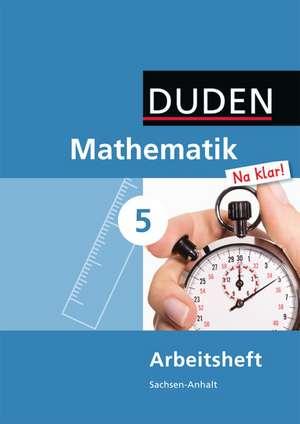Mathematik Na klar! 5 Arbeitsheft. Sachsen-Anhalt Sekundarschule