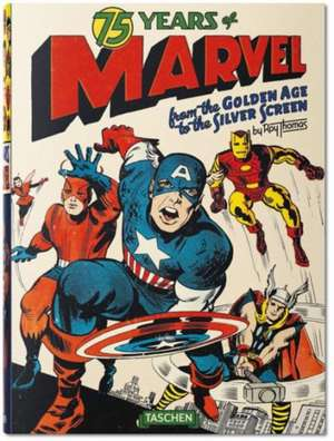 75 Years of Marvel Comics: From the Golden Age to the Silver Screen de Roy Thomas