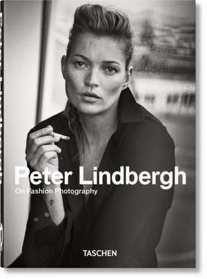 Peter Lindbergh. On Fashion Photography - 40 Years de Peter Lindbergh