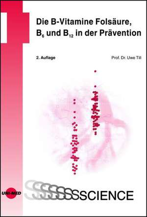 Die B-Vitamine Folsaeure, B6 und B12 in der Praevention