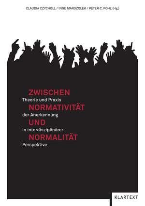 Zwischen Normativitaet und Normalitaet